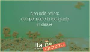 Non solo online: idee per usare la tecnologia in classe