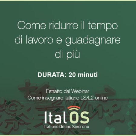 Come ridurre il tempo di lavoro e guadagnare di più: unire sincronia e asincronia per insegnare italiano online.
