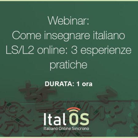 Come insegnare italiano LS/L2 online: 3 esperienze pratiche